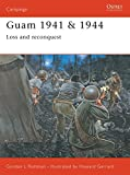 Rottman, Gordon: Guam 1941/1944: Loss and Reconquest