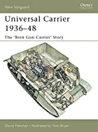 Universal Carrier 193648: The 'Bren Gun…