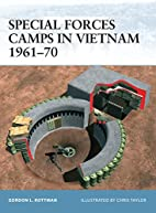 Special Forces Camps in Vietnam 1961-70 by…