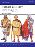 D'amato, Raffaele: Roman Military Clothing (3): AD 400v640