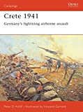 Antill, Peter: Crete 1941: Germany's Lightning Airborne Assault