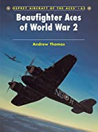 Beaufighter Aces of World War 2 (Aircraft of…