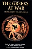 Heckel, Waldemar: The Greeks At War: From Athens To Alexander