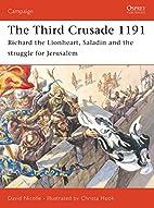 The Third Crusade 1191: Richard the…