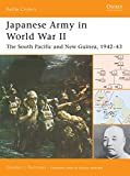 Rottman, Gordon: Japanese Army in World War II: The South Pacific And New Guinea, 1942v43