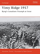 Vimy Ridge 1917: Byng's Canadians Triumph at…