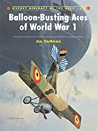 Balloon-Busting Aces of World War 1…