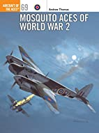 Mosquito Aces of World War 2 (Aircraft of…