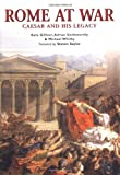 Kate Gilliver: Rome at War: Caesar and His Legacy (Essential Histories Specials 6)