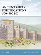 Ancient Greek Fortifications 500-300 BC by…