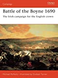 McNally, Michael: Battle of the Boyne 1690: The Irish Campaign for the English Crown