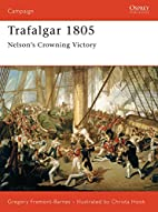 Trafalgar 1805: Nelson's Crowning Victory by…