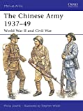 Jowett, Philip: The Chinese Army 1937v49: World War II And Civil War