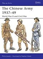The Chinese Army 1937-49: World War II and…