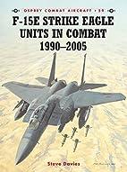 F-15E Strike Eagle Units in Combat 1990-2005…