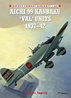 Aichi 99 Kanbaku 'Val' Units of World War 2…
