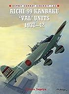 Aichi 99 Kanbaku 'Val' Units of World War 2…