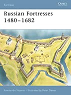 Russian Fortresses 1480-1682 by Konstantin…