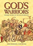 Nicholson, Helen: God's Warriors : Crusaders, Saracens and the Battle for Jerusalem