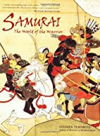 Samurai: The World of the Warrior by Stephen…