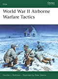 Rottman, Gordon: World War II Airborne Warfare Tactics