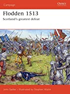 Flodden 1513: Scotland's Greatest Defeat by…