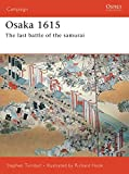 Turnbull, Stephen: Osaka 1615: The Last Battle of the Samurai