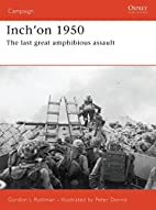 Inch'on 1950: The Last Great Amphibious…