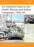 Zaloga, Steven J.: US Armored Units in the North Africa and Italian Campaigns 1942-45 (Battle Orders)