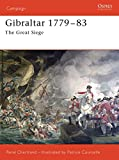 Chartrand, Rene: Gibraltar 1779 - 1783: The Great Siege