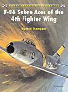 F-86 Sabre Aces of the 4th Fighter Wing…