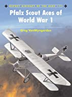 Pfalz Scout Aces of World War 1 (Aircraft of…