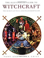 The Illustrated Guide to Witchcraft: The…