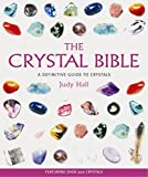Hall, Judy: The Crystal Bible: A Definitive Guide to Crystals