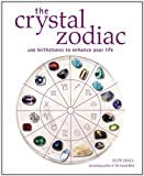 Hall, Judy: The Crystal Zodiac: Use Birthstones To Enhance Your Life