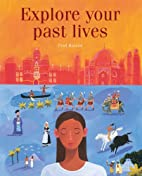 Explore Your Past Lives by Paul Roland