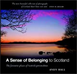 Hall, Andy: A Sense of Belonging to Scotland: The Favourite Places of Scottish Personalities