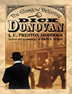 Dick Donovan: The Glasgow Detective by Bruce…