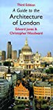 Woodward, Christopher: A Guide to the Architecture of London