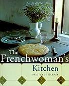 The Frenchwoman's Kitchen by Brigitte…