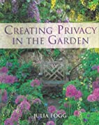 Creating Privacy in the Garden by Julia Fogg