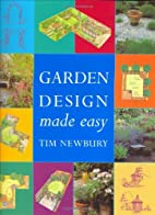 Garden Design Made Easy by Tim Newbury