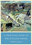 Jones, Anthea: Thousand Years of the English Parish