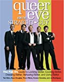 Allen, Ted: Queer Eye for the Straight Guy : The Fab 5's Guide to Looking Better, Cooking Better, Dressing Better, Behaving Better and Living Better