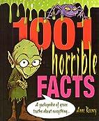 1001 Horrible Facts: A Yukkopedia of Gross…