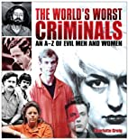 World's Worst Criminals: An A to Z of…