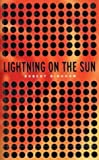 ROBERT BINGHAM: LIGHTNING ON THE SUN
