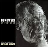Sounes, Howard: Bukowski in Pictures