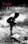 Visits from the Drowned Girl by Steven…