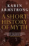 Armstrong, Karen: A Short History of Myth